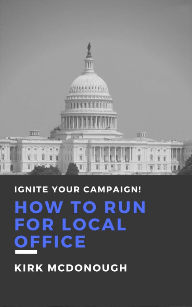Ignite Your Campaign! How to Run for Local Office by Kirk McDonough